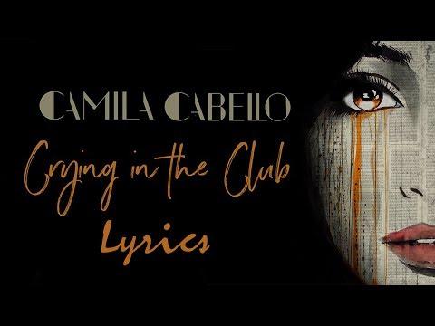 Camila Cabello Crying In The Club Lyrics