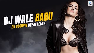 DJ Wale Babu - DJ Scorpio Dubai Remix