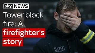 Tower block fire: The firefighter