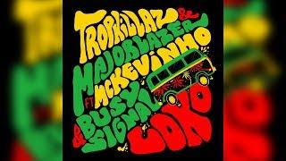 Tropkillaz & Major Lazer - Loko (feat. MC Kevinho & Busy Signal)