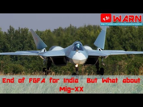 End of FGFA for India  But What about Mig XX