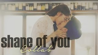 Shape Of You || Asian Drama Collab