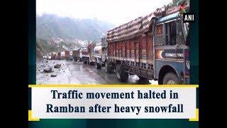 Traffic movement halted in Ramban after heavy snowfall - Jammu & #Kashmir News