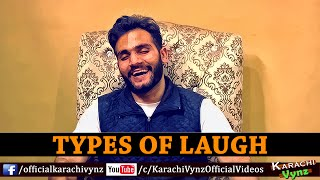 Types Of Laugh By Karachi Vynz Official