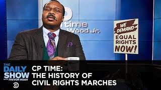 CP Time: The History of Civil Rights Marches | The Daily Show
