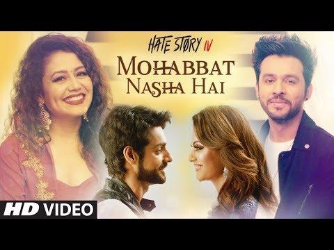 Mohabbat Nasha Hai Video Song   Hate Story IV    Neha Kakkar   Tony Kakkar   Karan Wahi   T-Series