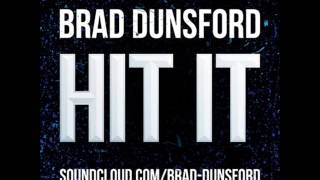 BRAD DUNSFORD - HIT IT **FREE DOWNLOAD**