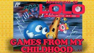 CHILDHOOD GAMES - The Adventures of Lolo!