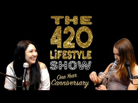 The 420 Lifestyle Show: One Year Canniversay