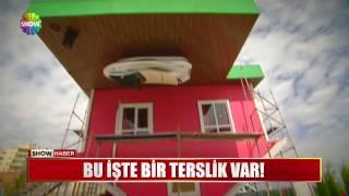 """Antalya'da Baş Döndüren """"Ters Ev"""""""
