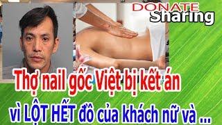 Thợ nail gốc Việt b,ị k,ế,t á,n v,ì L,Ộ,T H,Ế,T đồ c,ủ,a khách n,ữ và ... - Donate Sharing