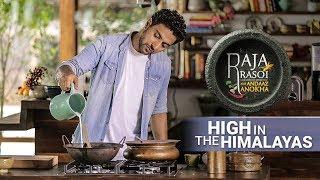 High In The Himalayas - Raja Rasoi Aur Andaaz Anokha | Episode 22