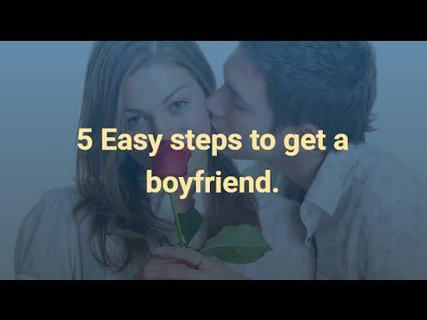 5 Easy steps to get a boyfriend
