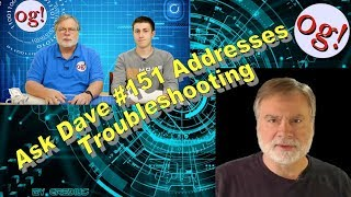 Ask Dave #151 Addresses Troubleshooting