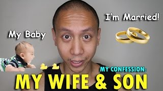 MY CONFESSION: MY WIFE & SON!   May 22nd, 2017   Vlog #121