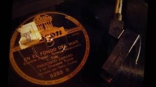 Francisco Canaro - En el fondo del mar - Vals con letra / with Lyrics