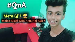 #QnA My Gf Name ? Do I Ever Kiss Someone ?