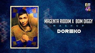 Magenta Riddim & Bom Diggy Diggy ( Doreko Mashup )