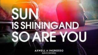 Axwell Λ Ingrosso - Sun is Shining lyric video