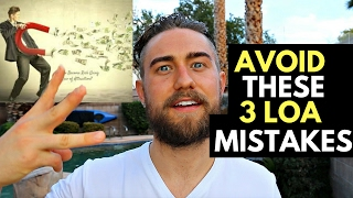3 Law of Attraction Mistakes and How to Avoid them