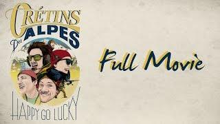CRÉTINS DES ALPES / HAPPY GO LUCKY : FULL MOVIE - Almo