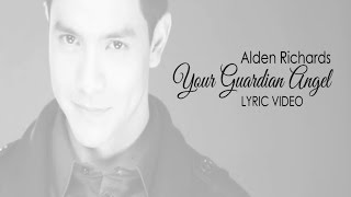 Alden Richards - YOUR GUARDIAN ANGEL Cover (Lyric Video)