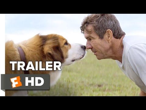 A Dog's Purpose Official Trailer 1 (2017) - Dennis Quaid Movie