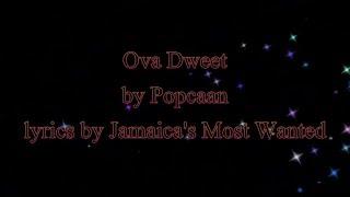 Ova Dweet - Popcaan 2016 (Lyrics!!)