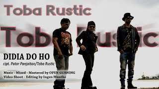 Toba Rustic - Didia Do Ho  - (Lagu Batak Terbaru 2016)