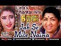 Lata Mangeshkar's Jhankar Hits - Jab Se Mile Naina | 90's Jhankar Beats Songs | JUKEBOX | Love Songs