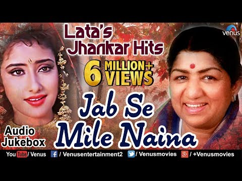Xxx Mp4 Lata Mangeshkar S Jhankar Hits Jab Se Mile Naina 90 S Jhankar Beats Songs JUKEBOX Love Songs 3gp Sex