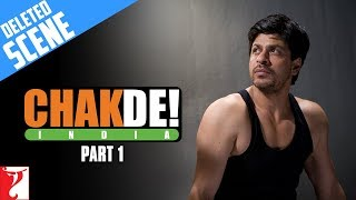 Deleted Scenes | Chak De India | Part 1 | Shah Rukh Khan