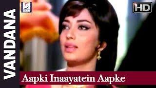 Aapki Inaayatein Aapke Karam - Lata Mangeshkar - vandana - Sadhana, Parikshat Sahni