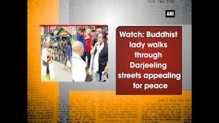 Watch: Buddhist lady walks through Darjeeling streets appealing for peace - West Bengal News