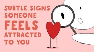 10 Subtle Signs Someone Feels Attracted To You