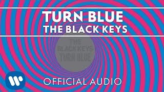 The Black Keys - Turn Blue [Official Audio]