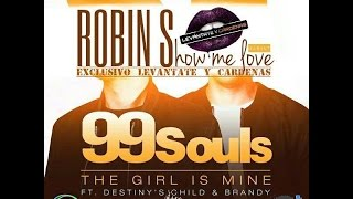 Robin S ft 99 Souls - Show Me Girl is Mine(Mashup Levantate y Cardenas by Tato Santana)