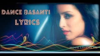 Dance basanti ungli LYRICS with Awesome PICS of #ShraddhaKapoor #EmraanHashmi