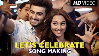 Making of (Let's Celebrate) | Tevar | Arjun Kapoor, Sonakshi Sinha & Imran Khan
