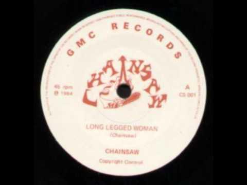 Chainsaw - Long Legged Woman