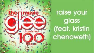 Glee - Raise Your Glass (Season 5 Version) [feat. Kristin Chenoweth]
