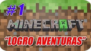 Minecraft - Logro Aventuras - Capitulo 1 - Un Comienzo Prometedor