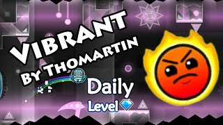 Geometry Dash - Vibrant (By Thomartin) ~ Daily Level #469 [All Coins]