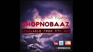 Piran khan feat. Nilam sen - Shopnobaaz (Promo)