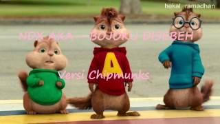 ndx aka bojoku disebeh versi chipmunks