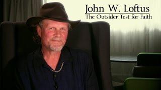 John W Loftus: The Outsider Test for Faith
