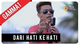 Gamma1 - Dari Hati Ke Hati | Official Video Clip