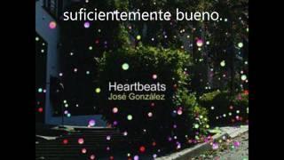 José González - Heartbeats (Subtitulos español)