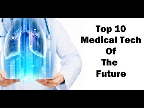 The 10 Most Exciting Technologies Shaping The Far Future Of Medicine! - The Medical Futurist