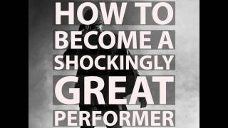 Podcast Episode 25: How to be a SHOCKINGLY great Performer